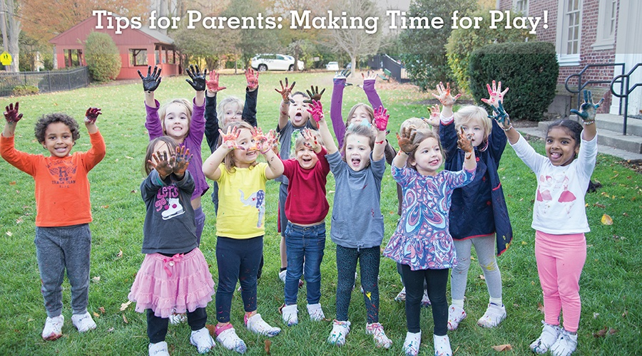 Tips for Parents: Making Time for Play