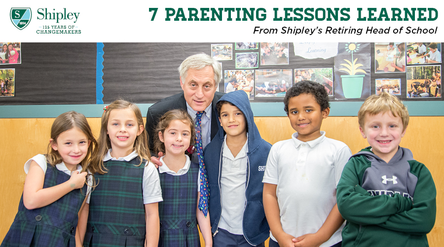 7 Parenting Lessons Learned From Shipley's Retiring Head of School