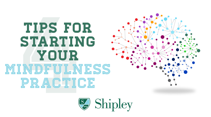 4 Tips for Starting Your Mindfulness Practice