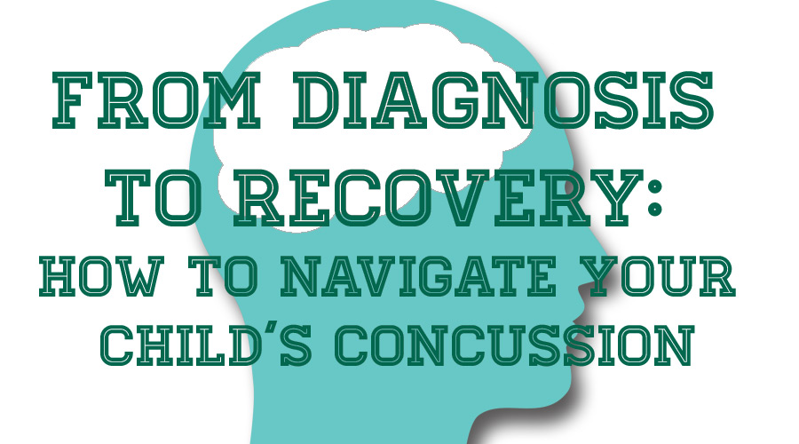 From Diagnosis to Recovery: How to Navigate Your Child's Concussion