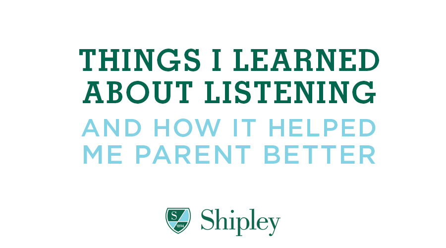 Things I Learned about Listening, and How it Helped me Parent Better