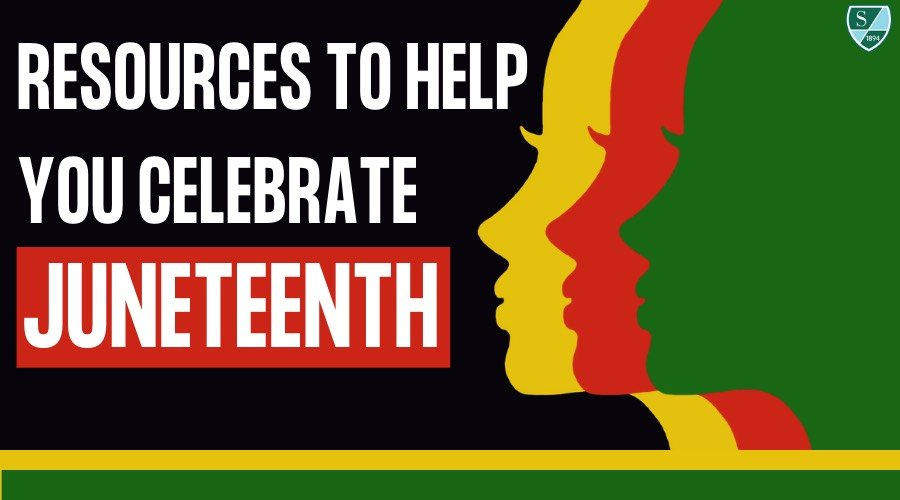 Resources to Help You Celebrate Juneteenth