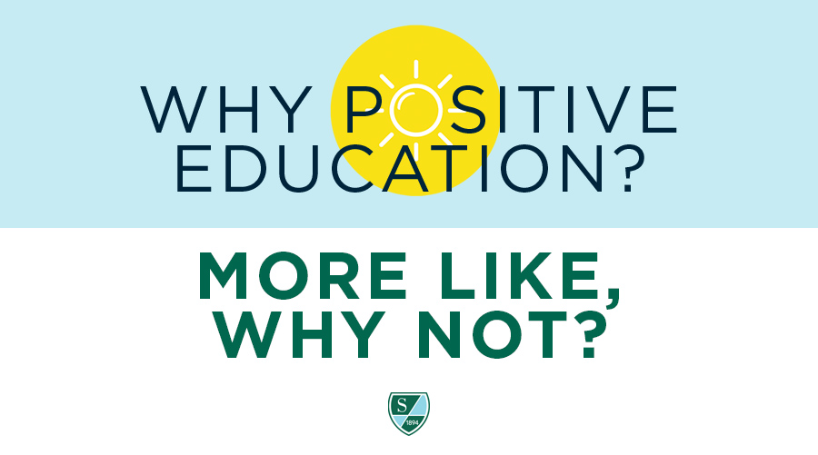 Why Positive Education? More Like, Why Not?