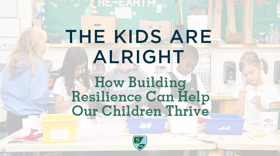 The Kids Are Alright! How Building Resilience Can Help Us Thrive During the COVID-19 Era