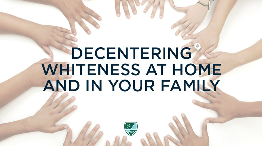 Decentering Whiteness at Home and in Your Family