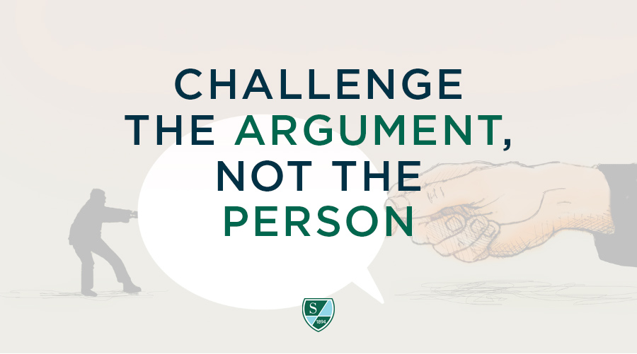 Challenge the Argument, Not the Person