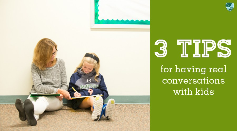 3 Quick Tips for Having Real Conversations with Kids