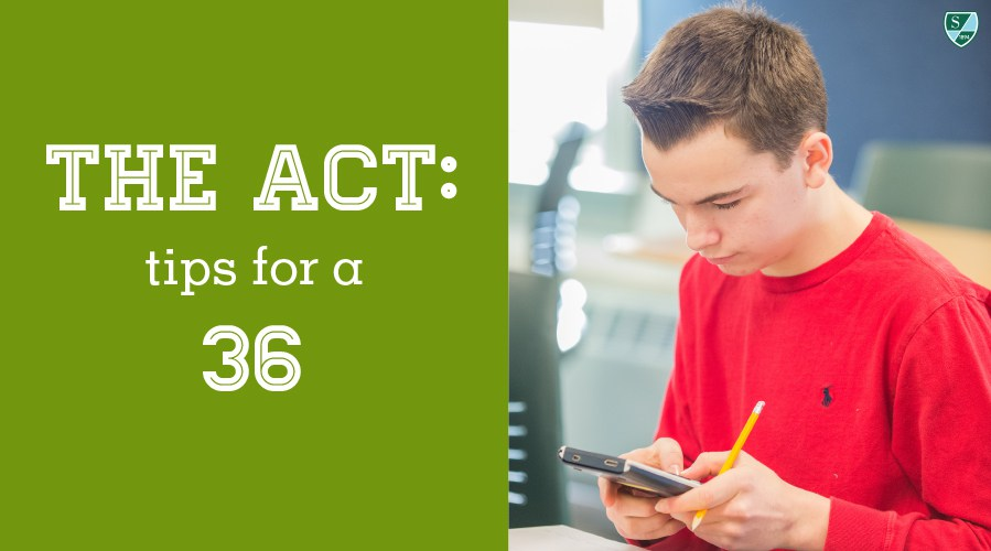 The ACT: Tips for a Thirty-Six
