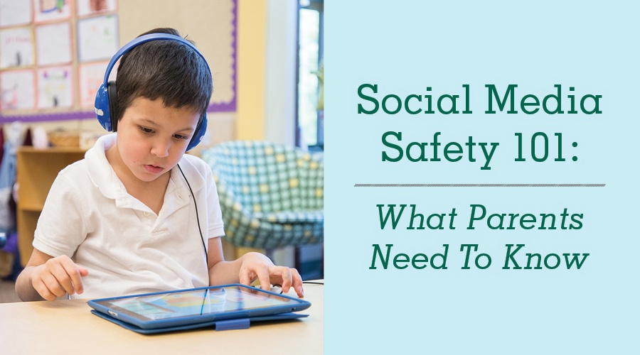 Social Media Safety 101: What Parents Need To Know