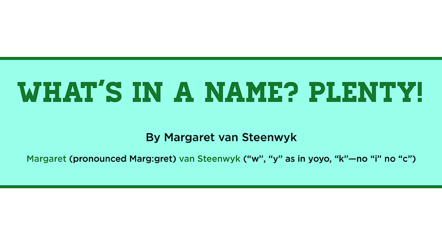 What Is in a Name? Plenty!