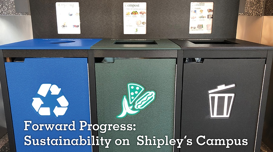 Forward Progress: Sustainability on Shipley's Campus