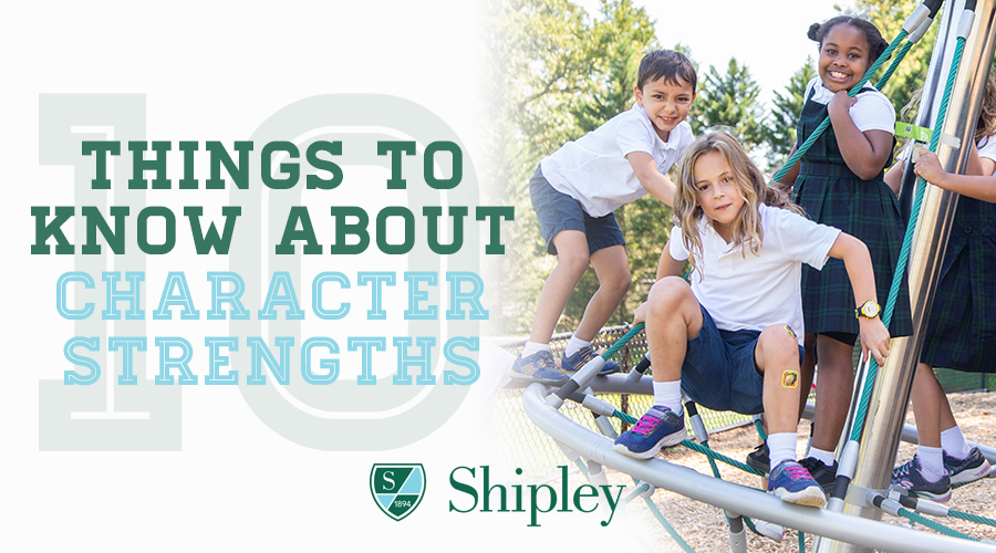 10 Things You Should Know about Character Strengths