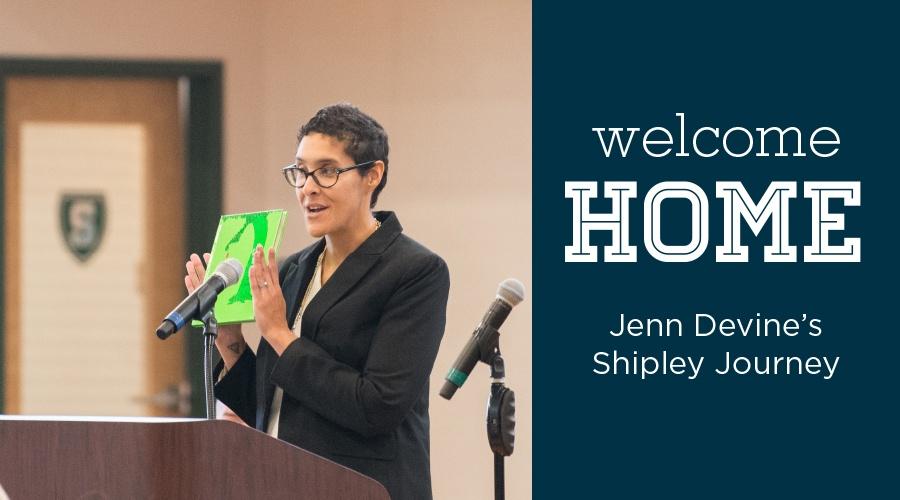 Welcome Home: Jenn Devine's Shipley Journey